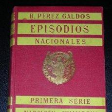 Libros antiguos: PEREZ GALDÓS, BENITO EPISODIOS NACIONALES PRIMERA SERIE NAPOLEON EN CHAMARTIN - ZARAGOZA 1928 SELLO. Lote 112648151