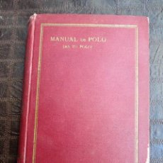 Livres anciens: POLO - MANUAL DE POLO - AS TO POLO - WILLIAM C. FORBES - 1923 PRIMERA EDICION ESPAÑOL - 193 PAG. Lote 112671167