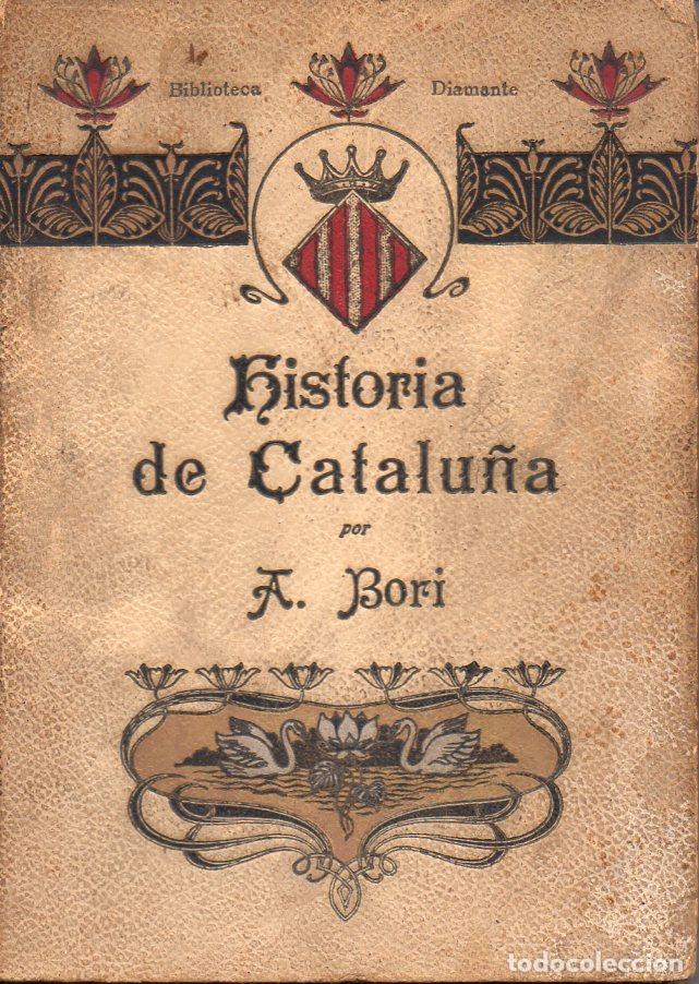 BORI I FONTESTÀ : HISTORIA DE CATALUÑA (ROCA Y BROS, 1910) EN CASTELLANO (Libros Antiguos, Raros y Curiosos - Historia - Otros)