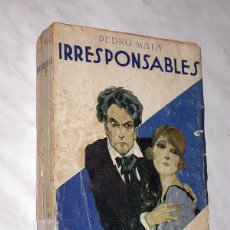 Libros antiguos: IRRESPONSABLES. PEDRO MATA. EDITORIAL PUEYO 1929. PORTADA RIBAS. TRES NOVELAS, VER TÍTULOS. ++++++++. Lote 112707427