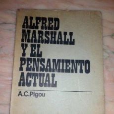 Libros antiguos: ALFRED MARSHALL Y EL PENSAMIENTO ACTUAL A. C. PIGOU. Lote 112712390