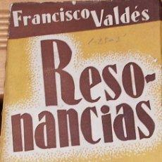 Libros antiguos: RESONANCIAS. FRANCISCO VALDES. ESPASA CALPE 1932 1ª EDICIÓN.. Lote 112713391