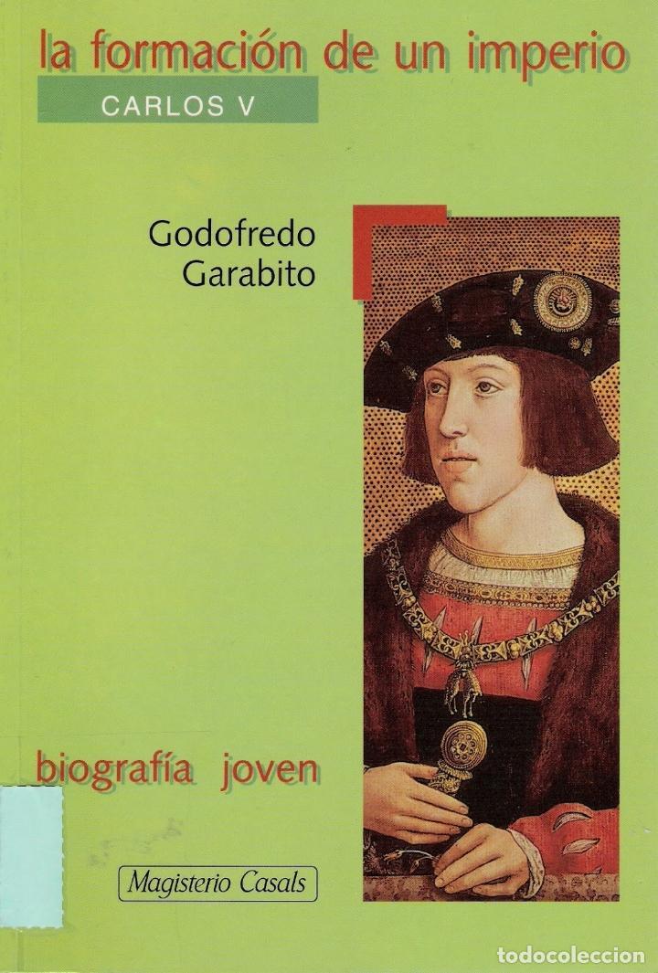 Resultado de imagen de La formación de un imperio : Carlos V / Godofredo Garabito