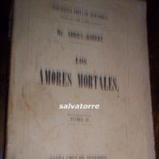 Libros antiguos: ADRIEN ROBERT.LOS AMORES MORTALES.TOMO II.SANTA CRUZ DE TENERIFE.IMPRENTA BENITEZ.1870.CANARIAS. Lote 112752539