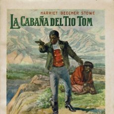 Libros antiguos: LA CABAÑA DEL TÍO TOM, POR HARRIET BEECHER STOWE. AÑO 1930. (1.3). Lote 112771735