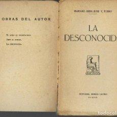Libros antiguos: LA DESCONOCIDA, POR MARIANO BENLLIURE Y TUERO. AÑO 1923. (10.2). Lote 112774299