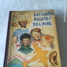 Libros antiguos: LIBRO LOS CUATRO PILLETES DEL AIRE. Lote 112792739