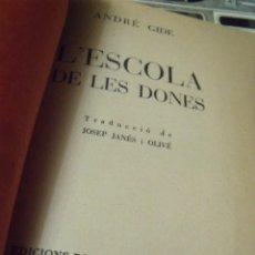 Libros antiguos: ANDRE GIDE L´ESCOLA DE LES DONES TRADUCCION JOSEP JANES ROSA DELS VENTS 1937 CATALAN. Lote 112829095