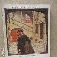 Libros antiguos: VIEJA NOVELA DE J.M. FOLCH I TORRES AQUELLA PARAULA -COLE BIBLIOTECA GENTIL Nº 8 . Lote 112829351