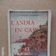 Libros antiguos: L´ANIMA EN CAMI. J. M. FOLCH I TORRES. BIBLIOTECA GENTIL. BARCELONA. Lote 112829567