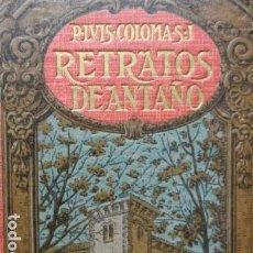Libros antiguos: RETRATOS DE ANTAÑO. P. LUIS COLOMA.. Lote 112832267