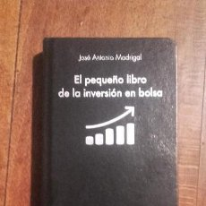 Livres anciens: EL PEQUEÑO LIBRO DE LA INVERSION EN BOLSA-JOSE ANTONIO MADRIGAL - INVERSION EN BOLSA. Lote 112906527