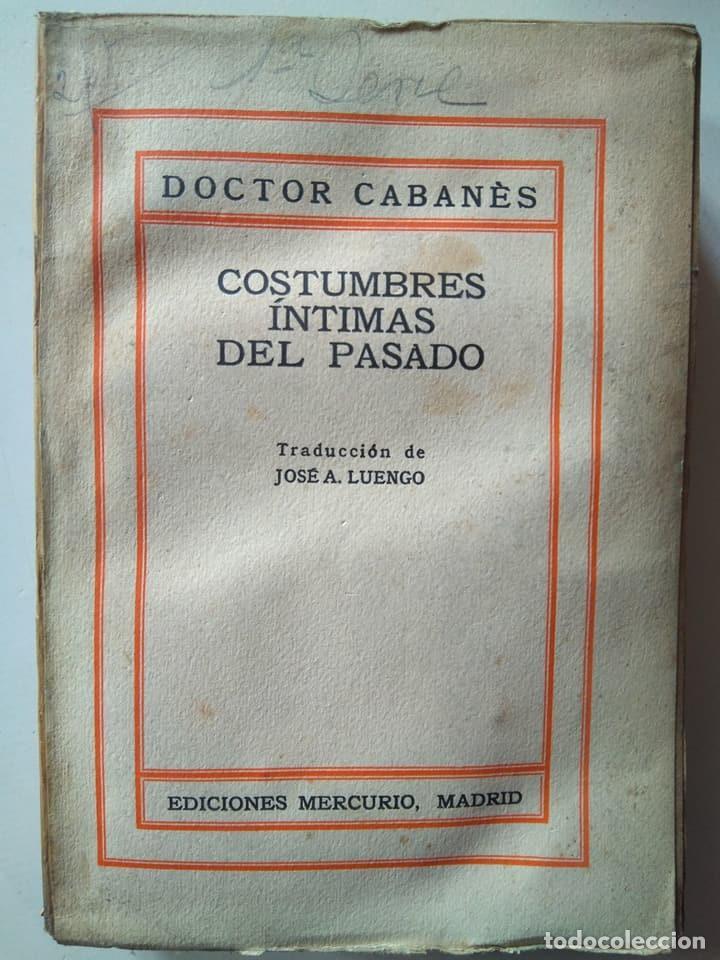 DOCTOR CABANÈS. COSTUMBRES ÍNTIMAS DEL PASADO, PRIMERA SERIE. (Libros Antiguos, Raros y Curiosos - Literatura - Otros)