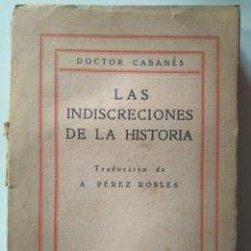 Libros antiguos: DOCTOR CABANÈS. LAS INDISCRECIONES DE LA HISTORIA. QUINTA SERIE. Lote 112983971