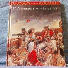 Libros antiguos: EL FASCINANTE MUNDO DE LOS PIRATAS. PHILIP STEELE. 1998. EDICIONES B.1º EDICION. TAPAS DURAS. Lote 112996355