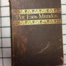 Libros antiguos: TOMO REVISTAS POR ESOS MUNDOS, 1901 (FALTAN DOS HOJAS). Lote 113000715