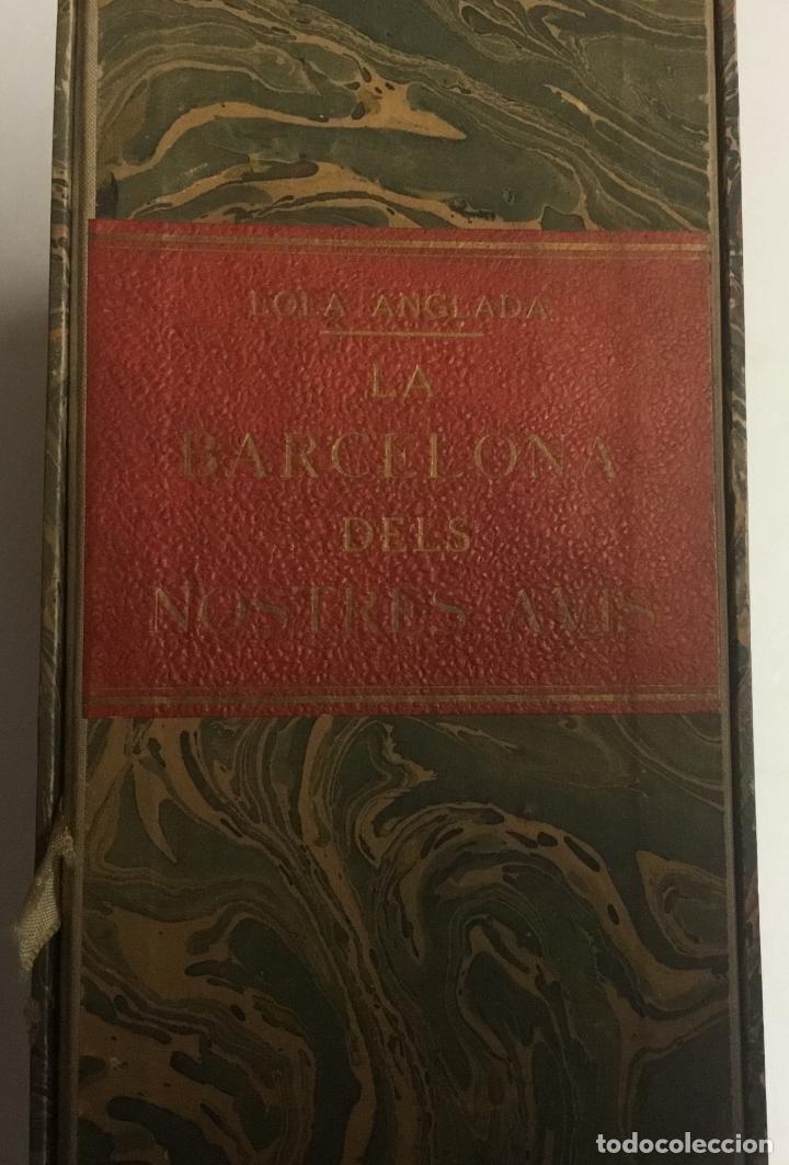 Libros antiguos: LA BARCELONA DELS NOSTRES AVIS. - ANGLADA, Lola. [Bibliofília.] - Foto 2 - 109023435