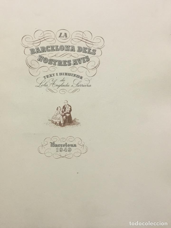 Libros antiguos: LA BARCELONA DELS NOSTRES AVIS. - ANGLADA, Lola. [Bibliofília.] - Foto 6 - 109023435