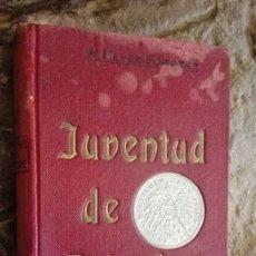 Libros antiguos: MEYER FORSTER : JUVENTUD DE PRINCIPE (DOMENECH 1909). Lote 113070339