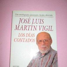 Libros antiguos: LIBRO-LOS DÍAS CONTADOS-JOSÉ LUÍS MARTÍN VIGIL-PLAZA&JANÉS-1ªEDICIÓN-1993-PERFECTO ESTADO-VER FOTO. Lote 113118243