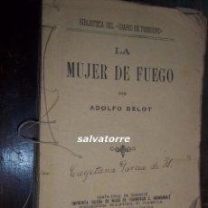Libros antiguos: ADOLFO BELOT.LAMUJER DE FUEGO.IMPRENTA ISLEÑA.1906.SANTA CRUZ DE TENERIFE.CANARIAS.BIBLIOTECA DIARIO. Lote 113124007