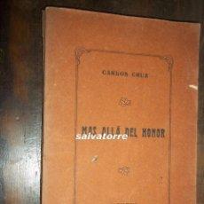 Libros antiguos: CARLOS CRUZ.MAS ALLA DEL HONOR-1913.DEDICADO AUTOR.IMPRENTA DE VERA.LA LAGUNA.TENERIFE.CANARIAS. Lote 113125659