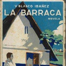 Libros antiguos: LA BARRACA, POR VICENTE BLASCO IBÁÑEZ. PROMETEO. AÑO 1919. (12.2). Lote 113140751