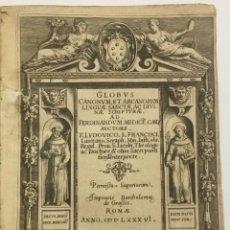 Libros antiguos: GLOBUS CANONUM ET ARCANORUM LINGUAE SANCTAE, AC DIVINAE SCRIPTURAE. AD FERDINANDUM MEDICÊ. CARD. - S. Lote 109020780