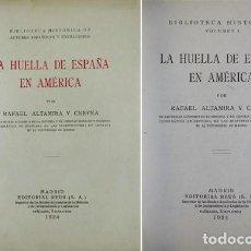 Libros antiguos: ALTAMIRA Y CREVEA, RAFAEL. LA HUELLA DE ESPAÑA EN AMÉRICA. MADRID, EDITORIAL REUS, 1924.. Lote 113147683