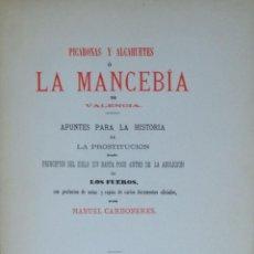 Libros antiguos: (PROSTITUCIÓN) PICARONAS Y ALCAHUETES Ó LA MANCEBÍA EN VALENCIA APUNTES PARA LA HISTORIA DE LA PROS. Lote 113191879