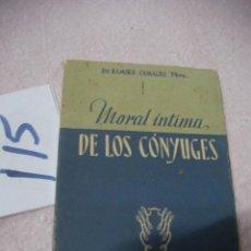 Libros antiguos: ANTIGUO LIBRO - MORAL INTIMA DE LOS CONYUGES. Lote 113198699