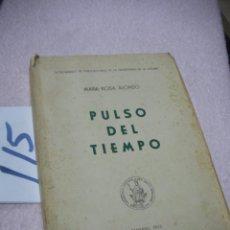 Libros antiguos: ANTIGUO LIBRO - PULSO DEL TIEMPO - MARIA ROSA ALONSO. Lote 113200615