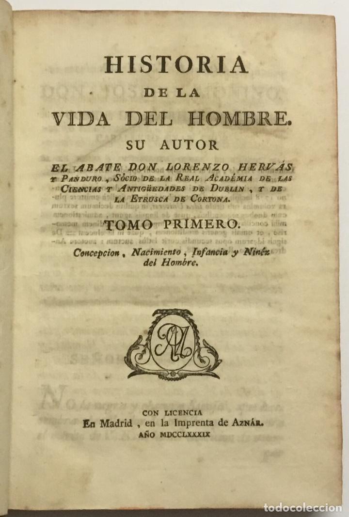 Libros antiguos: HISTORIA DE LA VIDA DEL HOMBRE. - HERVÁS Y PANDURO, Lorenzo. [Libro prohibido.] - Foto 2 - 109023535