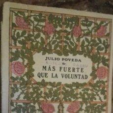 Libros antiguos: 1916 - JULIO POVEDA - MÁS FUERTE QUE LA VOLUNTAD. Lote 113238679