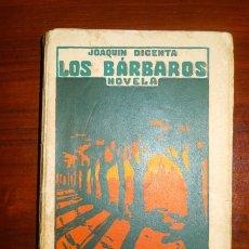 Libros antiguos: DICENTA, JOAQUÍN. LOS BÁRBAROS : NOVELA. (BIBLIOTECA RENACIMIENTO). Lote 113246351