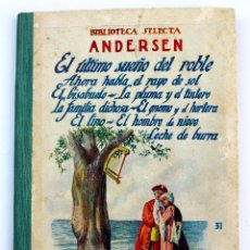 Libros antiguos: BIBLIOTECA SELECTA ANDERSEN EL ULTIMO SUEÑO DEL ROBLE AÑO 1939. Lote 113248087
