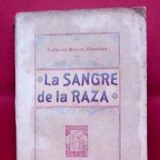 Libros antiguos: LA SANGRE DE LA RAZA. - REYES HUERTAS, ANTONIO. - A-NOV-968.. Lote 113280507