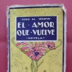 Libros antiguos: EL AMOR QUE VUELVE. - DA VERONA, GUIDO. - A-NOV-969.. Lote 113280595
