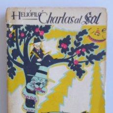 Libros antiguos: HELIÓFILO // CHARLAS AL SOL // PRIMERA SERIE // 1929 // CUBIERTA DE BAGARIA // DIBUJO DE ROBLEDANO. Lote 113321843