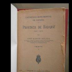 Libros antiguos: PROVINCIA DE BADAJOZ. CATALOGO MONUMENTAL DE ESPAÑA. T.I TEXTO. T.II LÁMINAS. J. R. MÉLIDA. Lote 113328247