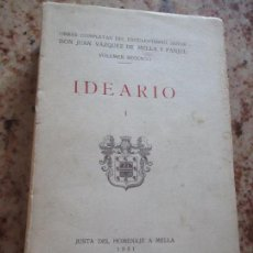 Libros antiguos: IDEARIO, JUNTA DE HOMENAJA A MELLA, 1931- OBRAS COMPLETAS DEL EXCELENTÍSIMO SEÑOR DON JUAN VÁZQUEZ -. Lote 113338547