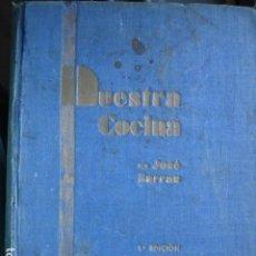 Libros antiguos: NUESTRA COCINA.JOSE SARRAU.1ª EDICION.1935.688 PG ILUSTRADO. Lote 113339931