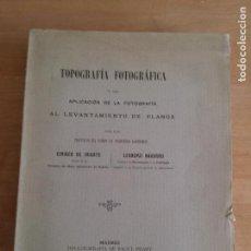 Libros antiguos: TOPOGRAFIA FOTOGRAFICA. CIRIACO DE IRIARTE Y LEANDRO NAVARRO. Lote 113357055