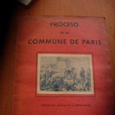 Libros antiguos: PROCESO DE LA COMMUNE DE PARIS (RELACION COMPLETA Y DETALLADA) AÑO 1871- IMPORTANTE DESCRIPCION. Lote 113395195