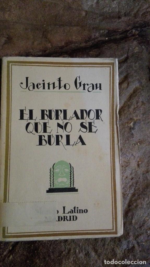EL BURLADOR QUE NO SE BURLA. JACINTO GRAU. EDIT. CIª IBERO AMERICANA DE PUBLICACIONES. MADRID. 1930 (Libros Antiguos, Raros y Curiosos - Literatura - Otros)