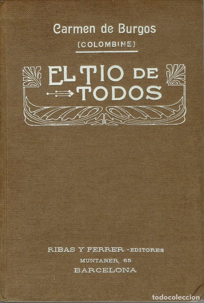 EL TÍO DE TODOS, POR CARMEN DE BURGOS (COLOMBINE). AÑO 1925. (4.3) (Libros antiguos (hasta 1936), raros y curiosos - Literatura - Narrativa - Otros)