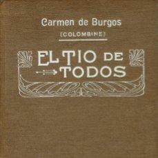 Libros antiguos: EL TÍO DE TODOS, POR CARMEN DE BURGOS (COLOMBINE). AÑO 1925. (5.3). Lote 113403651