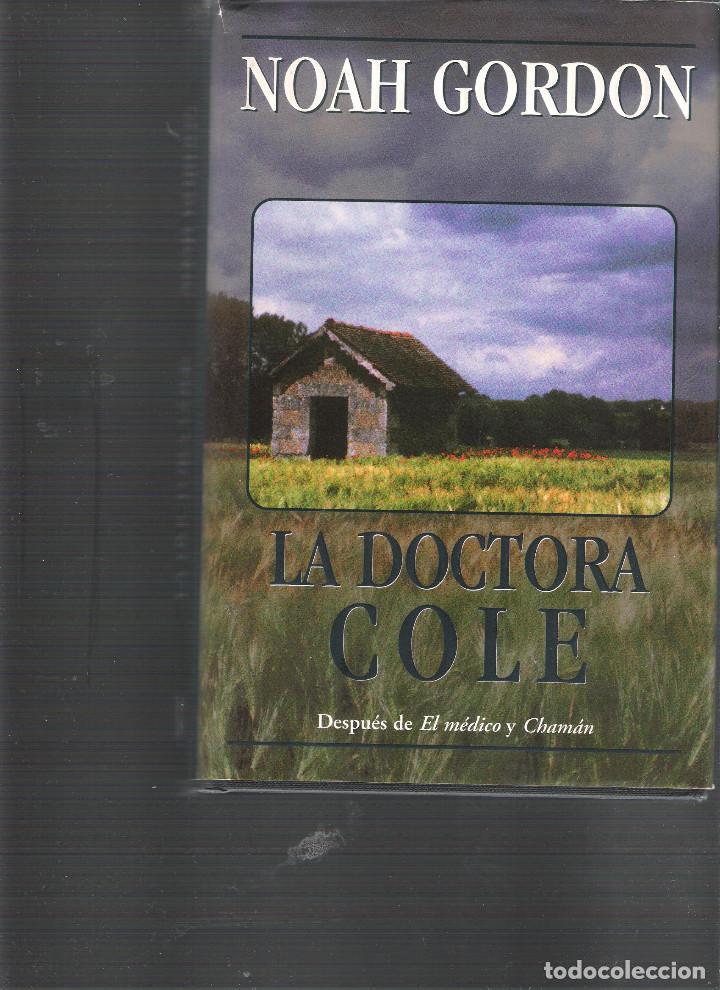LA DOCTORA COLE. AUTOR NOAH GORDON (Libros antiguos (hasta 1936), raros y curiosos - Literatura - Narrativa - Otros)