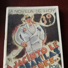Libros antiguos: LA NOVELA DE HOY. A JACINTO LE ADORAN LAS MUJERES..A.VALERO MARTÍN. AÑO 1931. ANTIGUA.. Lote 113414995