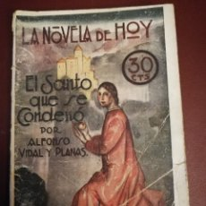 Libros antiguos: LA NOVELA DE HOY. EL SANTO QUE SE CONDENÓ. AÑO 1927. ANTIGUA.. Lote 113419527
